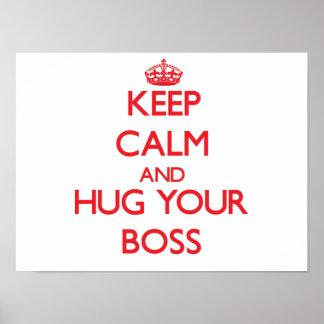Keep Calm and HUG your Boss Posters