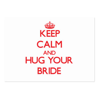 Keep Calm and HUG  your Bride Business Cards