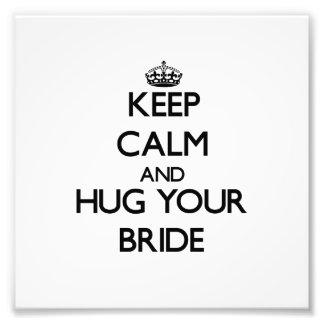 Keep Calm and Hug your Bride Photo Print