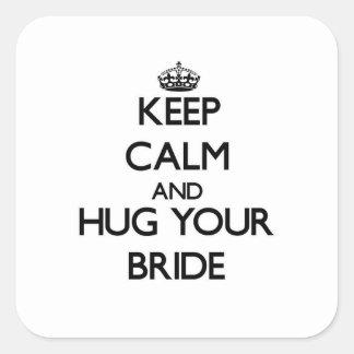 Keep Calm and Hug your Bride Square Sticker