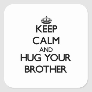 Keep Calm and Hug your Brother Sticker