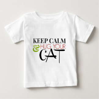 Keep Calm And Hug Your Cat Baby T-Shirt