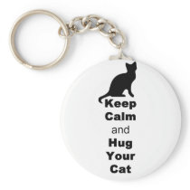 Keep Calm and Hug Your Cat Keychain