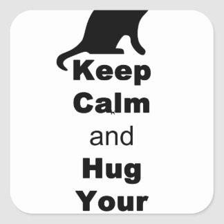 Keep Calm and Hug Your Cat Square Sticker