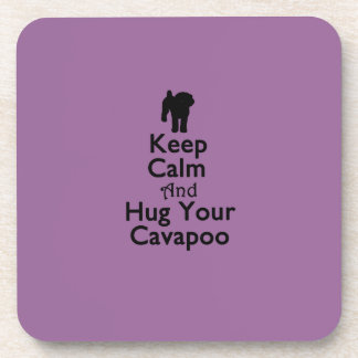 Keep Calm and Hug Your Cavapoo Coaster