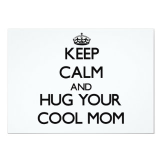 "Keep Calm and Hug your Cool Mom 5"" X 7"" Invitation Card"