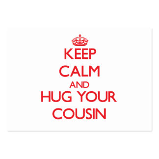 Keep Calm and HUG  your Cousin Business Card