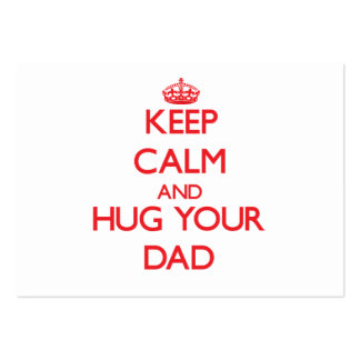 Keep Calm and HUG  your Dad Large Business Cards (Pack Of 100)