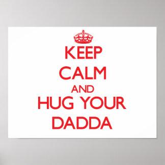 Keep Calm and HUG  your Dadda Poster