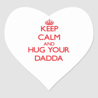 Keep Calm and HUG  your Dadda Heart Sticker