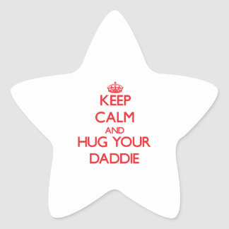 Keep Calm and HUG  your Daddie Stickers