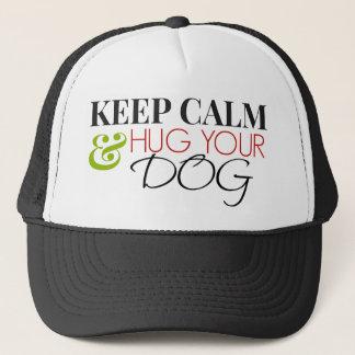 Keep Calm and Hug Your Dog Trucker Hat