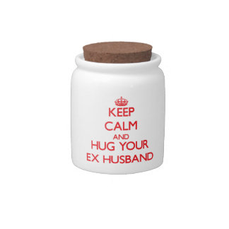 Keep Calm and HUG  your Ex-Husband Candy Dishes