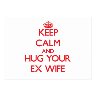 Keep Calm and HUG  your Ex-Wife Business Cards