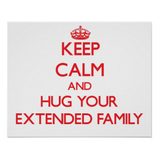Keep Calm and HUG your Extended Family Print