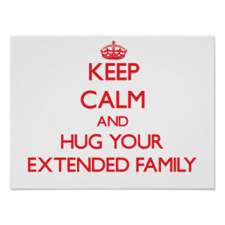 Keep Calm and HUG your Extended Family Poster