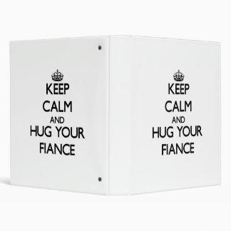 Keep Calm and Hug your Fiance Vinyl Binder