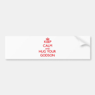 Keep Calm and HUG  your Godson Bumper Stickers
