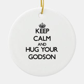 Keep Calm and Hug your Godson Ceramic Ornament