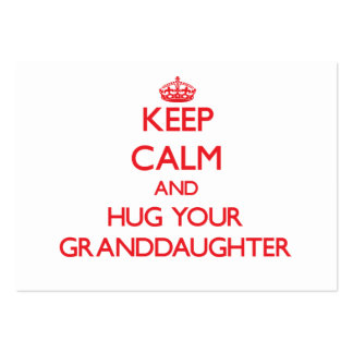 Keep Calm and HUG your Granddaughter Business Cards