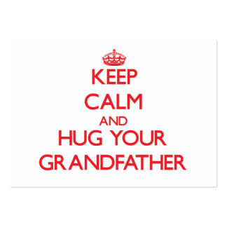 Keep Calm and HUG  your Grandfather Business Card Templates