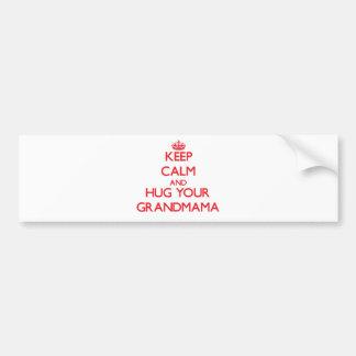 Keep Calm and HUG  your Grandmama Bumper Sticker