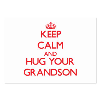 Keep Calm and HUG your Grandson Business Cards