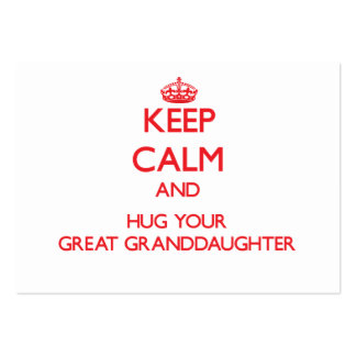 Keep Calm and HUG your Great Granddaughter Business Card Templates