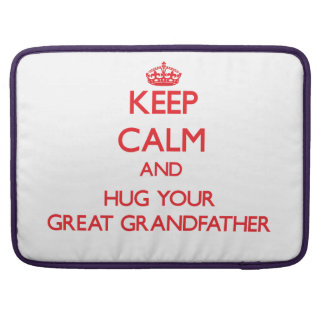 Keep Calm and HUG  your Great Grandfather Sleeve For MacBook Pro