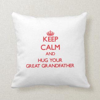 Keep Calm and HUG  your Great Grandfather Pillows