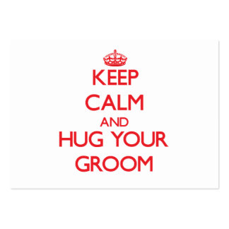 Keep Calm and HUG  your Groom Large Business Cards (Pack Of 100)