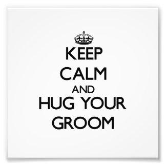 Keep Calm and Hug your Groom Photographic Print