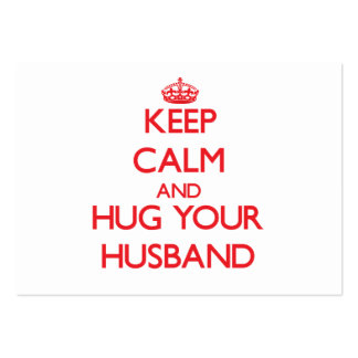 Keep Calm and HUG  your Husband Large Business Cards (Pack Of 100)