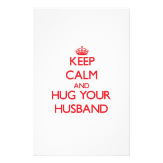 Keep Calm and HUG your Husband Stationery Paper