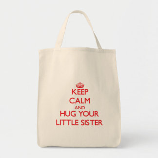 Keep Calm and HUG  your Little Sister Tote Bags