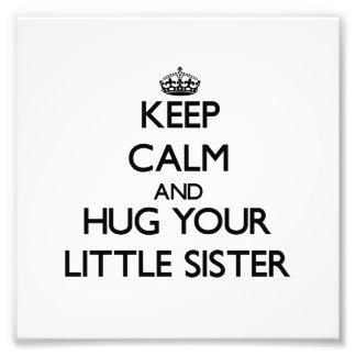 Keep Calm and Hug your Little Sister Photo Art