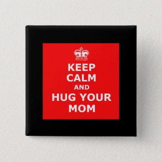 Keep calm and hug your mom button