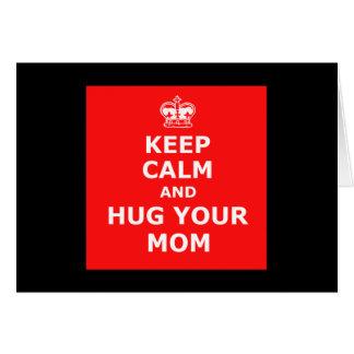 Keep calm and hug your mom card
