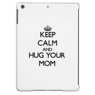 Keep Calm and Hug your Mom iPad Air Cases