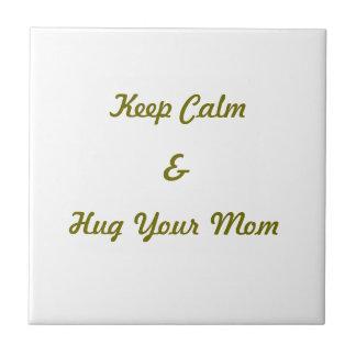 Keep Calm And Hug Your Mom Ceramic Photo Tile