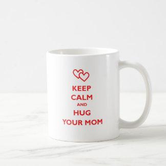 Keep Calm And Hug Your Mom Coffee Mug