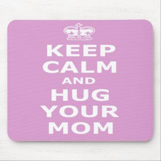 Keep calm and hug your mom mouse mats