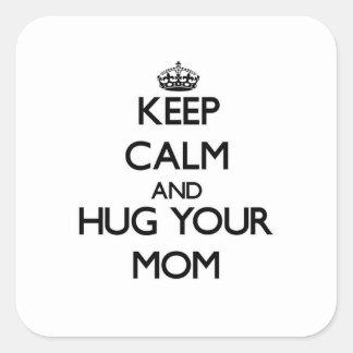 Keep Calm and Hug your Mom Square Sticker