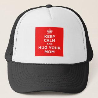 Keep calm and hug your mom trucker hat