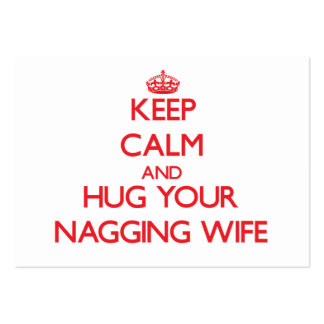 Keep Calm and HUG  your Nagging Wife Business Card Template