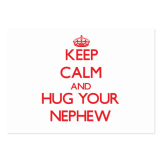 Keep Calm and HUG  your Nephew Large Business Cards (Pack Of 100)
