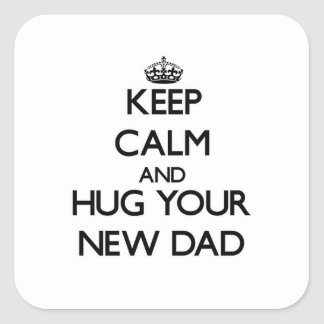 Keep Calm and Hug your New Dad Stickers