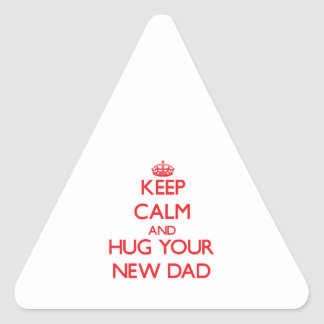 Keep Calm and HUG  your New Dad Triangle Stickers