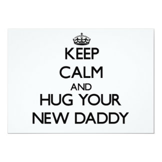 Keep Calm and Hug your New Daddy Personalized Announcements