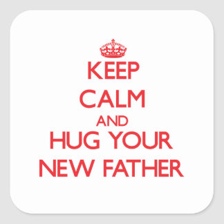 Keep Calm and HUG  your New Father Square Stickers